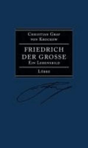 Friedrich der Große - Ein Lebensbild.