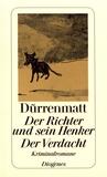 Friedrich Dürrenmatt - Der Richter und sein Henker / Der Verdacht.