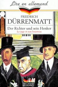 Friedrich Dürrenmatt - Der Richter und sein Henker.