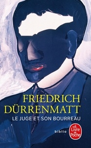 Friedrich Dürrenmatt - Le juge et son bourreau.
