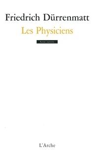 Friedrich Dürrenmatt - Les Physiciens - Comédie en deux actes.