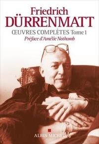 Friedrich Dürrenmatt - Oeuvres complètes - Tome 1, La Promesse ; La Panne ; Le Juge et son bourreau ; Le Soupçon.