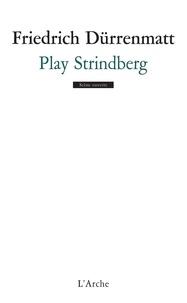 Friedrich Dürrenmatt - Play Strindberg - Danse de mort d'après August Strindberg.