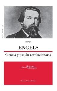 Friedrich Engels - Engels - Ciencia y pasión revolucionaria.