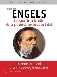 Friedrich Engels - L'origine de la famille, de la propriété privée et de l'état.