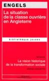 Friedrich Engels - La situation de la classe ouvrière en Angleterre.
