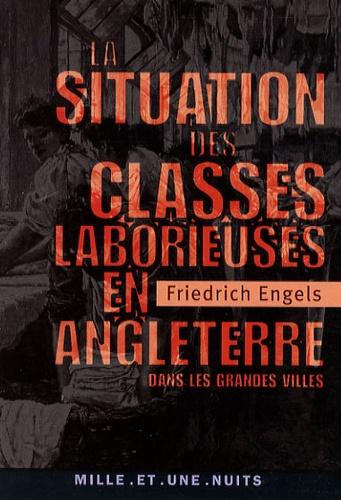Friedrich Engels - La Situation des classes laborieuses en Angleterre - Dans les grandes villes.