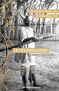 Friedrich Engels et Karl Marx - Le colonialisme.