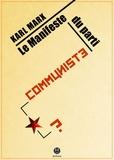 Friedrich Engels et Karl Marx - Le Manifeste du Parti communiste - Ou le cri d'un bourgeois révolté.