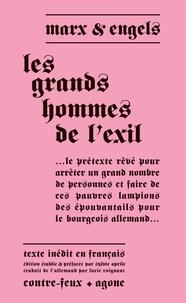 Friedrich Engels et Karl Marx - Les grands hommes de l'exil.