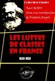 Friedrich Engels et Laura Lafargue - Les luttes de classes en France (1848-1850) - édition intégrale.