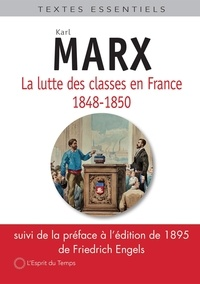 Friedrich Engels et Karl Marx - Les luttes des classes en France.