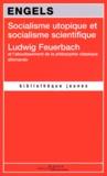Friedrich Engels - Socialisme utopique et socialisme scientifique - Ludwig Feuerbach et l'aboutissement de la philosophie classique allemande.
