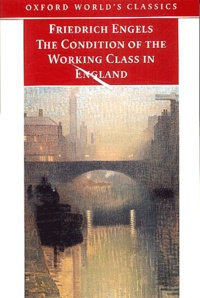 Friedrich Engels - The Condition of the Working Class in England.