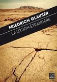 Friedrich Glauser - La légion étrangère - Dans la vallée de pierres de l'Afrique.