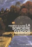 Friedrich Glauser - La sorcière d'Endor et autres récits.