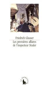 Friedrich Glauser - Les premières affaires de l'inspecteur Studer - Histoires criminelles.