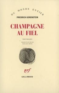 Friedrich Gorenstein - Champagne au fiel.