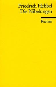 Friedrich Hebbel - Die Nibelungen - Ein deutches Trauerspiel in drei Abteilungen.
