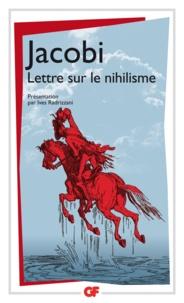 Friedrich Heinrich Jacobi - Lettre sur le nihilisme - Et autres textes.