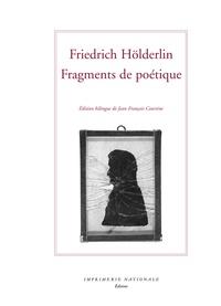 Friedrich Hölderlin - Fragments de poétique et autres textes - Edition bilingue français-allemand.