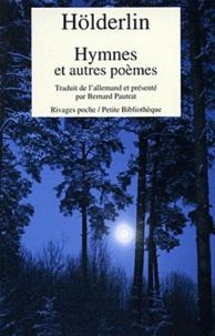 Friedrich Hölderlin - Hymnes et autres poèmes (1796-1804) - Edition bilingue français-allemand.