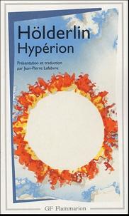 Friedrich Hölderlin - Hypérion ou l'ermite de Grèce.