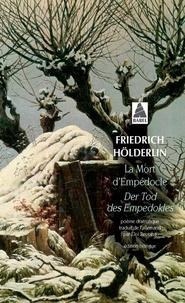 Friedrich Hölderlin - La mort d'Empédocle : Der Tod des Empedokles - Edition bilingue.