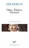 Friedrich Hölderlin - Odes, Élégies, hymnes.