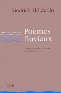 Friedrich Hölderlin - Poèmes fluviaux.