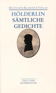 Friedrich Hölderlin - Sämtliche Gedichte.