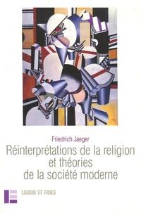 Friedrich Jaeger - Réinterprétations de la religion et théories de la société moderne - Religion et libéralisme en Europe et aux Etats-Unis : étude comparée.