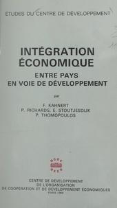 Friedrich Kahnert et Peter Richards - Intégration économique entre pays en voie de développement.