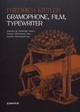 Friedrich Kittler - Gramophone, film, typewriter.