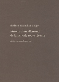 Friedrich-Maximilian Klinger - Histoire d'un Allemand de la période récente.