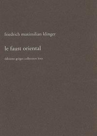 Friedrich-Maximilian Klinger - Le Faust oriental.
