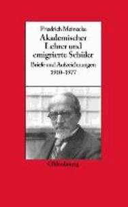 Friedrich Meinecke. Akademischer Lehrer und emigrierter Schüler - Briefe und Aufzeichnungen 1910-1977.