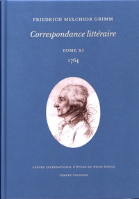 Friedrich Melchior Grimm - Correspondance littéraire - Tome 11, 1764.