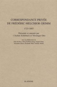Friedrich Melchior Grimm - Correspondance privée de Frédéric-Melchior Grimm (1723-1807).