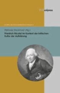 Friedrich Nicolai im Kontext der kritischen Kultur der Aufklärung.