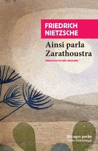 Ainsi parla Zarathoustra- Un livre pour tous et pour chacun - Friedrich Nietzsche |