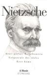 Friedrich Nietzsche - Ainsi parlait Zarathoustra ; Crépuscule des idoles ; Ecce homo.