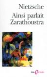 Friedrich Nietzsche - Ainsi parlait Zarathoustra - Un livre qui est pour tous et qui n'est pour personne.