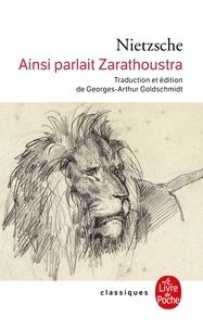 Friedrich Nietzsche - Ainsi parlait Zarathoustra - Un livre pour tous et pour personne.
