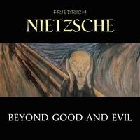 Friedrich Nietzsche et Cori Samuel - Beyond Good and Evil.