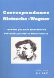 Friedrich Nietzsche et Richard Wagner - Correspondance NIetzsche - Wagner.