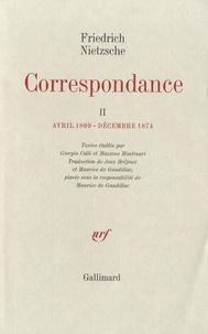 Friedrich Nietzsche - Correspondance - Tome 2, Avril 1869-décembre 1874.