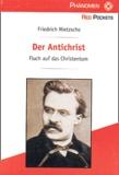 Friedrich Nietzsche - Der Antichrist - Fluch auf das Christentum.