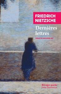 Friedrich Nietzsche - Dernières lettres.
