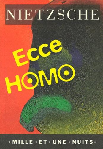 Ecce Homo. Comment on devient ce que l'on est